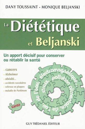 La dittique et Beljanski : Un apport dcisif pour consever ou rtablir la sant de Dany Toussaint (1 fvrier 2010) Broch