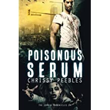 The Zombie Chronicles - Book 4: Poisonous Serum (Apocalypse Infection Unleashed) by Chrissy Peebles (2013-05-08)