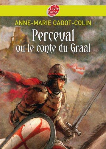 Perceval ou le conte du Graal (Historique t. 1167) par Anne-Marie Cadot-Colin