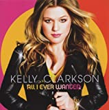 Songtexte von Kelly Clarkson - All I Ever Wanted