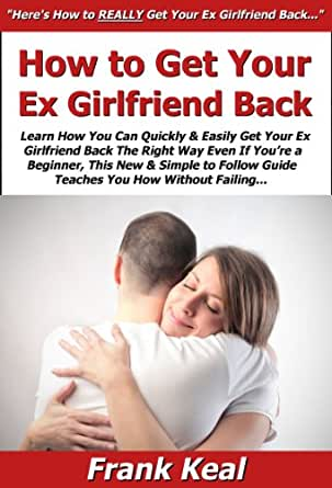 how to get your ex girlfriend back wikihow