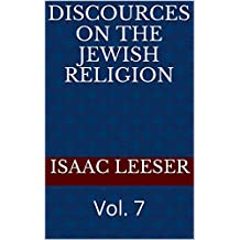 DISCOURCES on the Jewish Religion: Vol. 7 (English Edition)