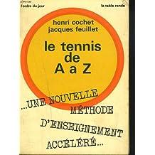 Le tennis de A à Z, une nouvelle méthode d'enseignement accéléré