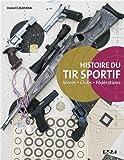 Histoire du tir sportif - Armes, clubs, fédérations