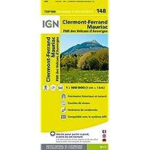 IGN 1 : 100 000 Clermont Ferrand - Mauriac: Top 100 Tourisme et Découverte. Patrimoine historique et naturel / Courbes de niveau / Routes et chemins / Itinéraires de randonnée / Compatible GPS