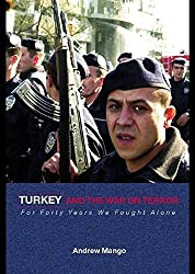 Turkey and the War on Terror: For Forty Years We Fought Alone (Contemporary Security Studies) by Andrew Mango (2005-09-29)