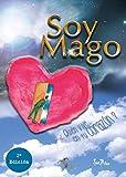 Libros Descargar en linea SOY MAGO Quien vive en tu corazon (PDF y EPUB) Espanol Gratis