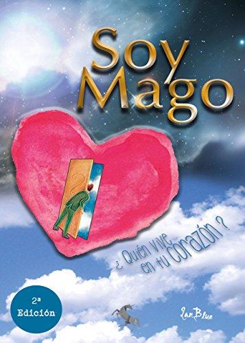 Descargar Libro SOY MAGO: ¿Quién vive en tu corazón? de Blue Ian