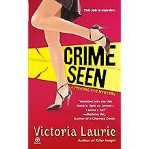 Crime Seen (Psychic Eye Mysteries, Book 5): A Psychic Eye Mystery