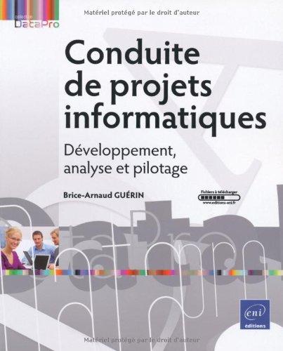 Conduite de projets informatiques : Développement, analyse et pilotage par Brice-Arnaud Guérin