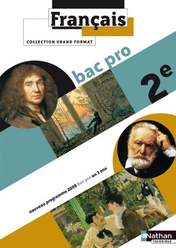 Francais 2e Bac Pro 3 ans Grand Format : Programme 2009 par Miguel Degoulet, Daniel Lagoutte, Adeline Pringault Leguy, Alexandre Winkler, Collectif