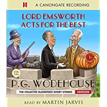 Lord Emsworth Acts for the Best (Blandings Castle Saga)