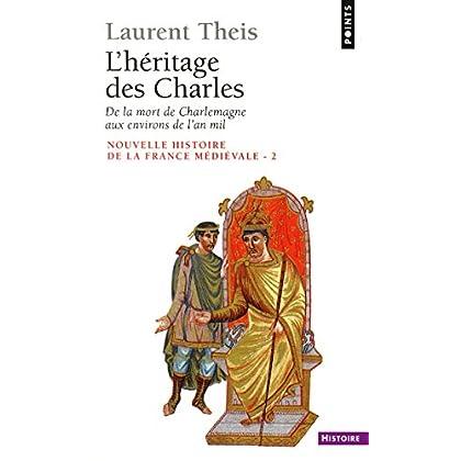 L'Héritage des Charles. De la mort de Charlemagne aux environs de l'an mil (PTS HISTOIRE t. 202)