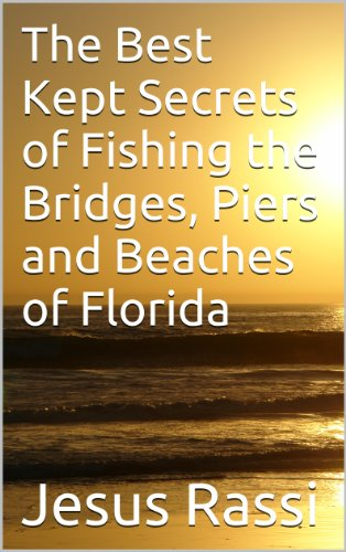 The Best Kept Secrets of Fishing the Bridges, Piers and Beaches of Florida (English (Florida Pier)