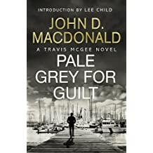 Pale Grey for Guilt: Introduction by Lee Child: Travis McGee, No.9
