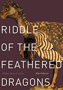 Riddle of the Feathered Dragons: Hidden Birds of China de [Feduccia, Alan]