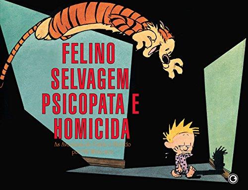 Calvin & Haroldo. Felino Selvagem Psicopata E Homicida (Em Portuguese do Brasil)