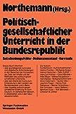 Politisch-gesellschaftlicher Unterricht in der Bundesrepublik: Curricularer Stand und Entwicklungstendenzen (Schriften zur Politischen Didaktik (8)) -
