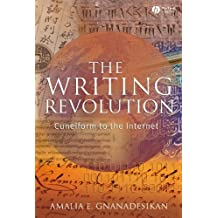 The Writing Revolution: Cuneiform to the Internet (The Language Library Book 29) (English Edition)