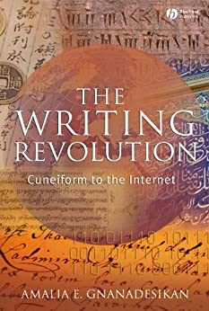 The Writing Revolution: Cuneiform to the Internet (The Language Library) by [Gnanadesikan, Amalia E.]