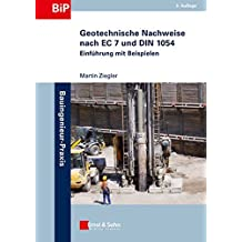 Geotechnische Nachweise nach EC 7 und DIN 1054: Einführung mit Beispielen (Bauingenieur-Praxis)