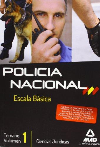 Escala Básica de Policía Nacional. Temario. Volumen I: Ciencias Jurídicas: 1 (F. Cuerpos Seguridad 2013)