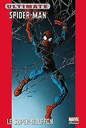 Ultimate spider-man t07 le super-bouffon