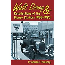 Walt Disney & Recollections of the Disney Studios: 1955-1980 (English Edition)