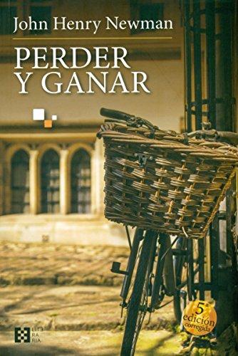 Perder y ganar (5ª ed.) (Literaria) por John Henry Newman