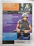 MONDE TELEVISIONS (LE) du 01-03-2010 LOUISE MICHEL / FICTION AVEC TESTUD - TELE / LES...