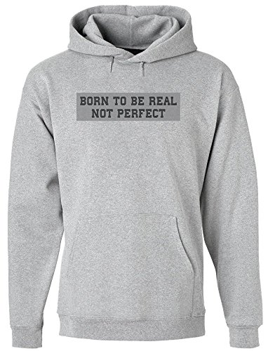 Born To Be Real Not Perfect Hombres Sudadera con Capucha Extra Large