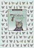 Katzen haben sieben Leben: Vorurteile und Irrtümer auf dem Prüfstand - Sabine Schroll