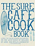 The Surf Cafe Cookbook: Living the Dream: Cooking and Surfing on the West Coast of Ireland - Orca - amazon.co.uk