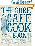 Surf Caf� Cookbook: Living the Dream:...