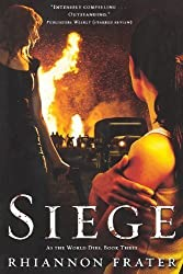 Siege: As the World Dies, Book Three by Frater, Rhiannon (2012) Paperback