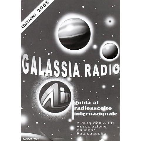 Galassia radio. Guida al radioascolto internazionale