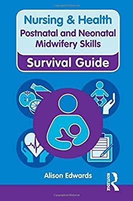 Postnatal and Neonatal Midwifery Skills (Nursing and Health Survival Guides) from Routledge