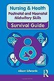 Postnatal and Neonatal Midwifery Skills (Nursing and Health Survival Guides)