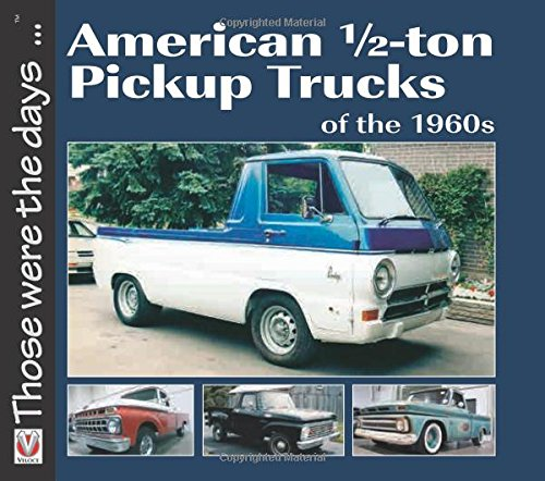 American 1/2-Ton Pickup Trucks of the 1960s (Those Were the Days)