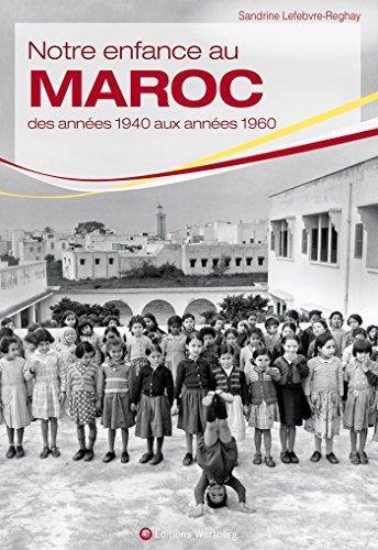 Notre enfance au Maroc des annes 1940 aux annes 1960
