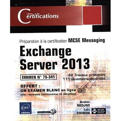 Exchange Server 2013 - Préparation à la certification MCSE Messaging - Examen 70-341