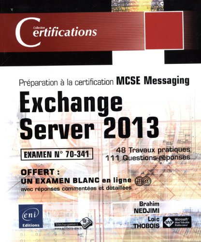 Exchange Server 2013 - Préparation à la certification MCSE Messaging - Examen 70-341