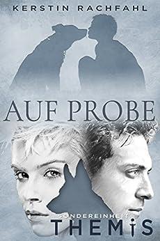 Auf Probe: Sondereinheit Themis (German Edition) by [Rachfahl, Kerstin]