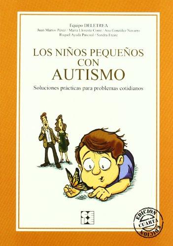 Los niños pequeños con autismo: Soluciones prácticas para problemas cotidianos (Educación especial y dificultades de aprendizaje) por Deletrea