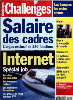 CHALLENGES [No 141] du 01/11/1999 - SALAIRE DES CADRES - L'ARGUS EXCLUSIF DE 250 FONCTIONS INTERNET - SPECIAL JOB - LES SITES LES PLUS UTILES - LES NOUVEAUX METIERS - LES MEILLEURES FORMATIONS - LES PME ET LE WEB - SONDAGE SVP LES BANQUES LES MOINS CHERES MODE - GAP A LA CONQUETE DU MONDE COMMERCE - LE SYSTEME LECLERC DANS L'IMPASSE AUTOMOBILE - BMW VA-T-IL SE FAIRE MANGER ? LA BOURSE ET LES CHANGES EN DIRECT. par Collectif