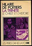 Telecharger Livres La Trinite Tome III Le Christ et l histoire Traduction de Mgr Albertus Martin avec la collaboration de Frere Luc Bresard Les idees force Lexique Index des citations scriputaires Index analytique Guide bibliographique (PDF,EPUB,MOBI) gratuits en Francaise