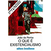 O que é existencialismo (Primeiros Passos)
