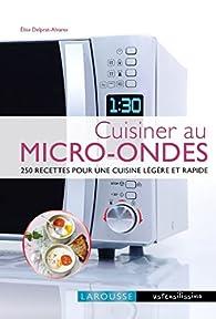 Cuisiner au micro-ondes par Elise Delprat-Alvares