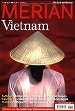 MERIAN Vietnam: Die besten Tipps & Sehenswürdigkeiten. Aufbruch: Goldgräberstimmung in Hanoi und Saigon. Traumstrände: Badeferien an einer unberührten Besuch in der Kaiserstadt Hue -