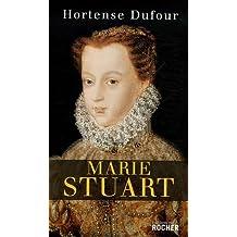 """Marie Stuart : """"En ma fin est mon commencement"""""""